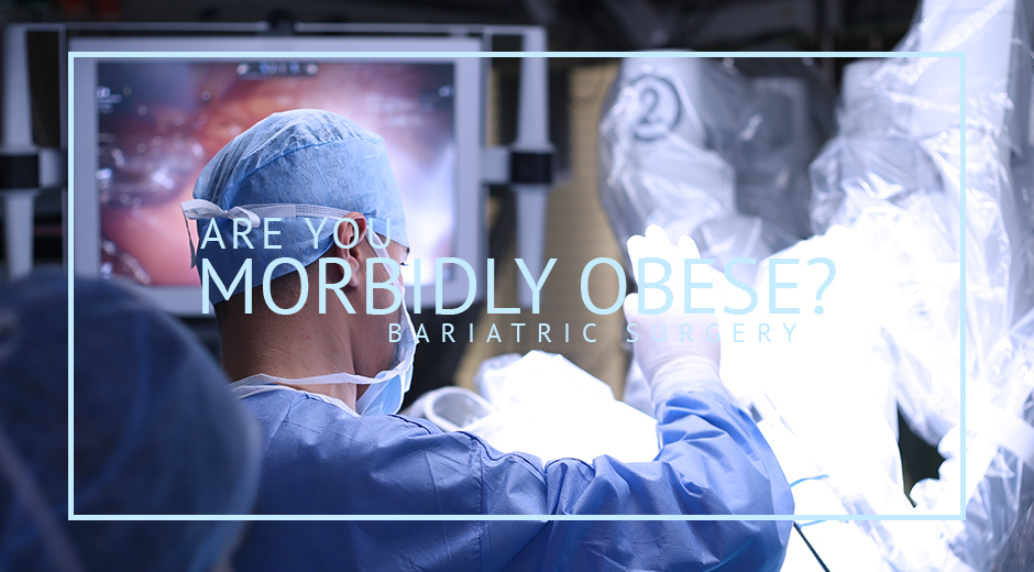 Morbidly Obese Candidate Weight Loss Surgery Mexico Bariatrics